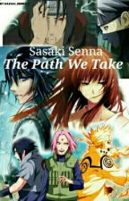 Sasaki Senna: The Path We Take by sasaki_Senna