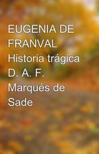 EUGENIA DE FRANVAL Historia trágica D. A. F. Marqués de Sade by Santiago_Gonzalez