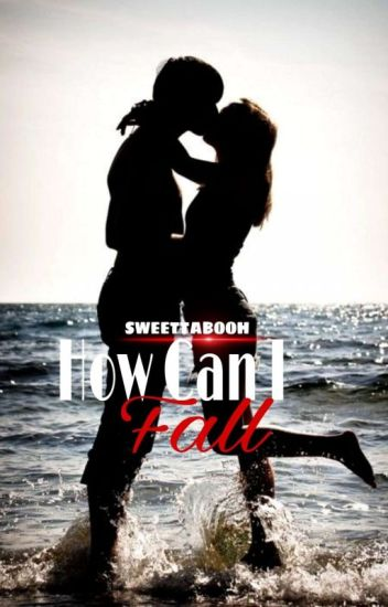How Can I fall?(COMPLETED)