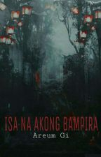 Isa na Akong Bampira by DaiRei