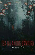 Isa na Akong Bampira by AreumGi