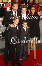 The Beckham Boy's Cinderella. by beckhamboys