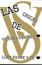 Las Chicas De Victoria's Secret (Liam Payne y Tu) by IsNotSofiaOfficial95