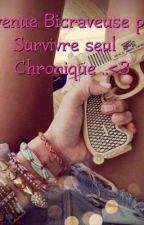 Devenue Bicraveuse,pour survivre seule-Chronique by 94champions