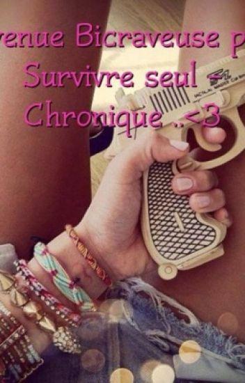 Devenue Bicraveuse,pour survivre seule-Chronique