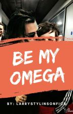 Be my omega [Larry Stylinson/L.S. Fan Fiction/Mpreg] by LarryStylinsonFics