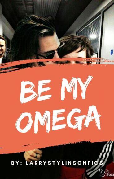 Be my omega [Larry Stylinson/L.S. Fan Fiction/Mpreg]