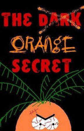 The Orange Secret by xXxRAwWwRxXx