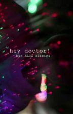 HEY!DOCTOR! by elizsehunyehet