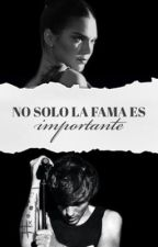 """No sólo la fama es importante"" 