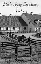 Stride Away Equestrian Academy bk2 by Bungeesmartie