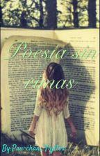 Poesía sin rimas by Pau-chan_Fujitsu