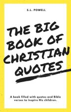 The Big Book of Christian Quotes by jesusgeek946