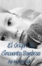 El Origen De Cincuenta Sombras by kiarasfigueroa
