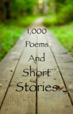 1,000 Poems and short stories by poemgirl323