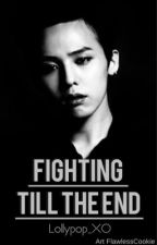 Fighting till the end! by Lollypop_XO