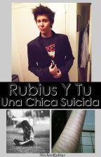 Rubius Y Tu: Una Chica Suicida. by MeluxSct