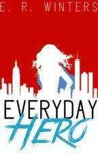 Everyday Hero by Writer_4ever