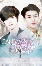 Can We Start With BABY? by LuLike