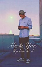 Me & You by literalized