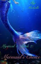 Mystical 4: Book 2: Mermaid's Choice by Michelle0930