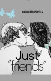 Just friends [1d/little mix/harrystyles} ON HOLD by Googleharrystyles