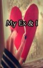 My Ex Boyfriend  and I by pink_girl_maiden