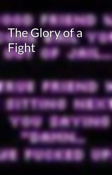 The Glory of a Fight by SocialRebelGirl
