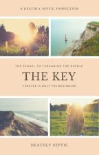 The Key (SEQUEL TO THREADING THE NEEDLE) by DeathlySeptic