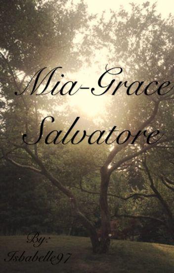 Mia-Grace Salvatore/Klaus' Mate {the vampire diaries}