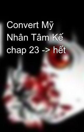 Convert Mỹ Nhân Tâm Kế chap 23 -> hết by seichan