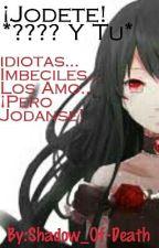¡Jodete! *???? y Tu* by NefilimMortifaga