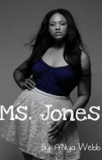 Ms. Jones (August Alsina Love Story) by poeticnya