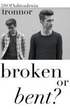 Broken or Bent? {Connor Franta and Troye Sivan} by 5SOfAshtonIrwin