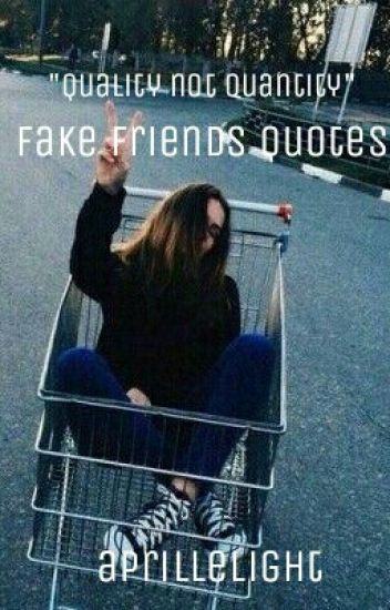 Quotes About Fake Friendship Custom Fake Friends Quotes  Aprille Light  Wattpad