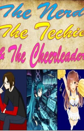 The Nerd, The Techie & The Cheerleader! (Tagalog) by hakseng04