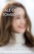 TALE OF A TOMBOY by kyo_91st