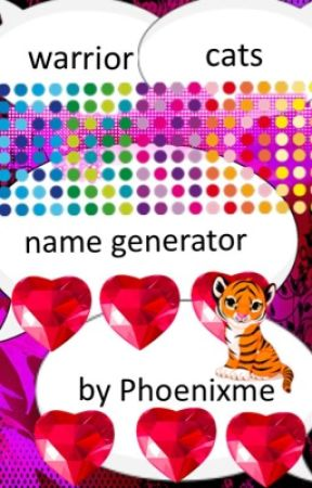 Warrior Cats Name Generator By Pheonixme Versions Of The Names