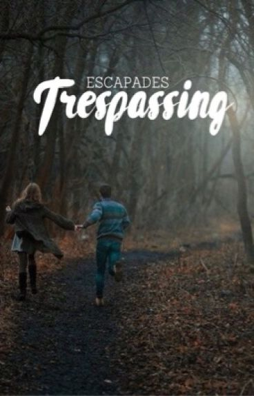 Trespassing | ongoing by escapades