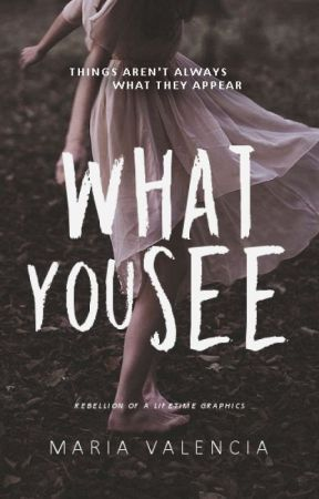 What You See by RebellionOfALifetime