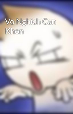 Vo Nghich Can Khon