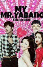 My Mr. Yabang by ellianne_04