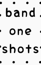 band one shots [slow updates] by GerardsBabyTeeth