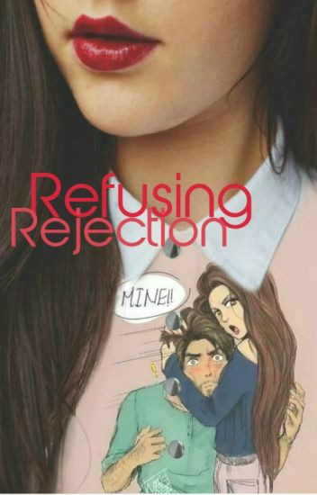 Refusing Rejection