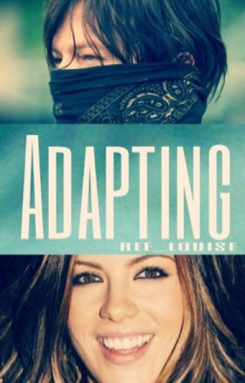 Adapting (A Daryl Dixon/ The Walking Dead Fanfiction)
