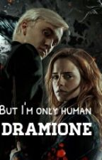Dramione - But I'm only human by Scully111