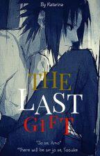 The Last Gift (Sasuke fanfic) by Metztlii