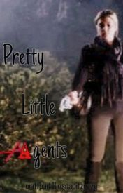 Pretty Little Agents [Book 1] by osnapitzyzzy