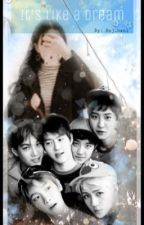 It's Like a Dream [EXO] by Oh_SeHan