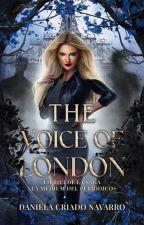 La médium del periódico #1: The Voice of London (novela terminada). by DanielaCriadoNavarro